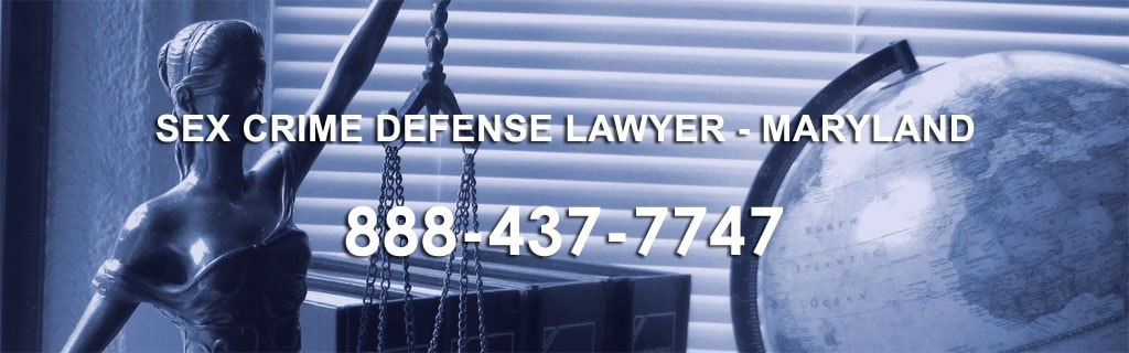 Sex Crime Defense Lawyer Maryland